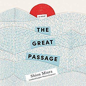 AmazonSmile: The Great Passage (Audible Audio Edition): Shion Miura, Brian Nishii, Juliet Winters Carpenter - translator, Brilliance Audio: Books