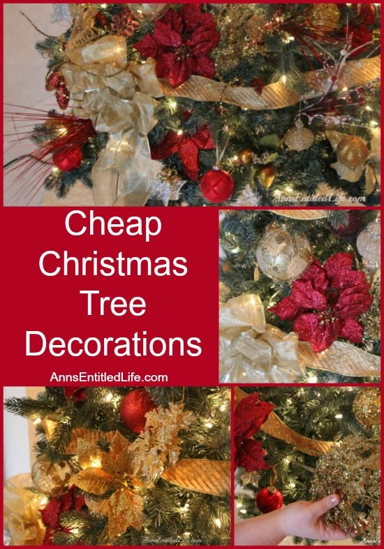 Cheap Christmas Tree Decorations; Inexpensive Christmas Tree Decorations to reduce the cost of Christmas decor, but not the overall look. If you are looking to save money on holiday decor, here are some Cheap Christmas Tree Decorations and ideas http://www.annsentitledlife.com/holidays/cheap-christmas-tree-decorations/