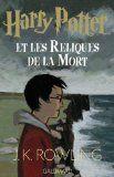Harry Potter, tome 7 : Harry Potter et les reliques de la mort par J.K. Rowling