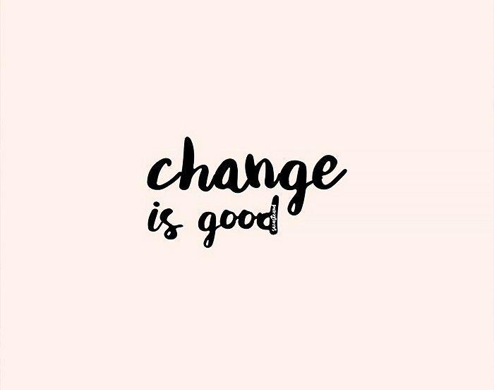"""Képtalálat a következőre: """"change is good"""""""