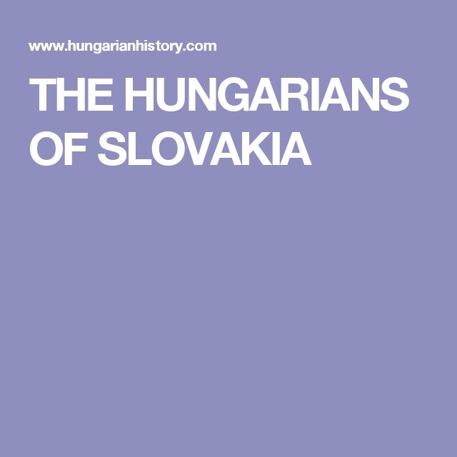 THE HUNGARIANS OF SLOVAKIA