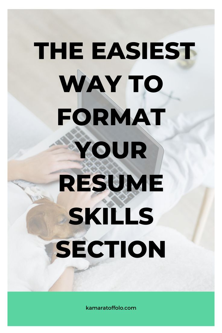 How to format your resume skills section super easy