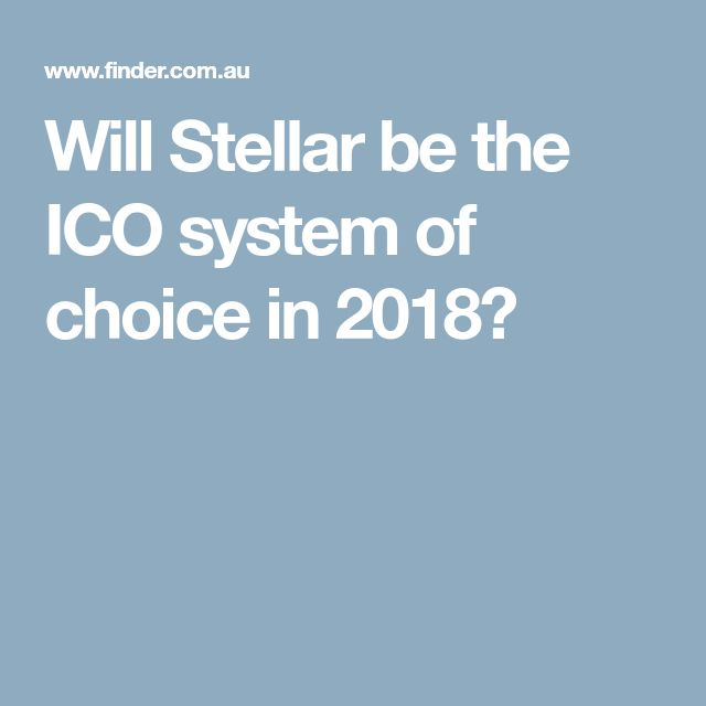 Will Stellar be the ICO system of choice in 2018?