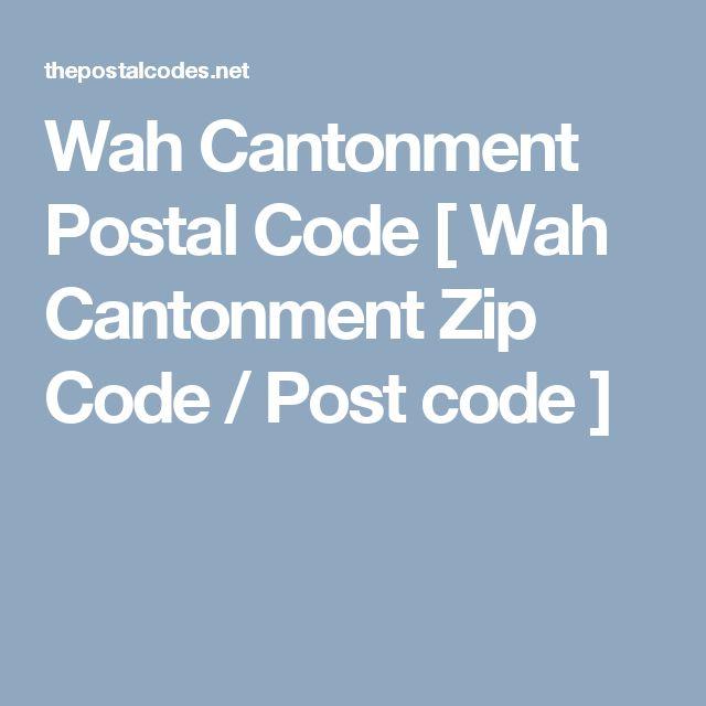 Wah Cantonment Postal Code [ Wah Cantonment Zip Code / Post code ]