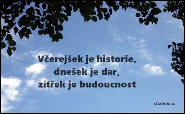 Včerejšek je historie