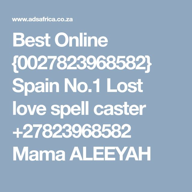 Best Online {0027823968582} Spain No.1 Lost love spell caster +27823968582 Mama ALEEYAH
