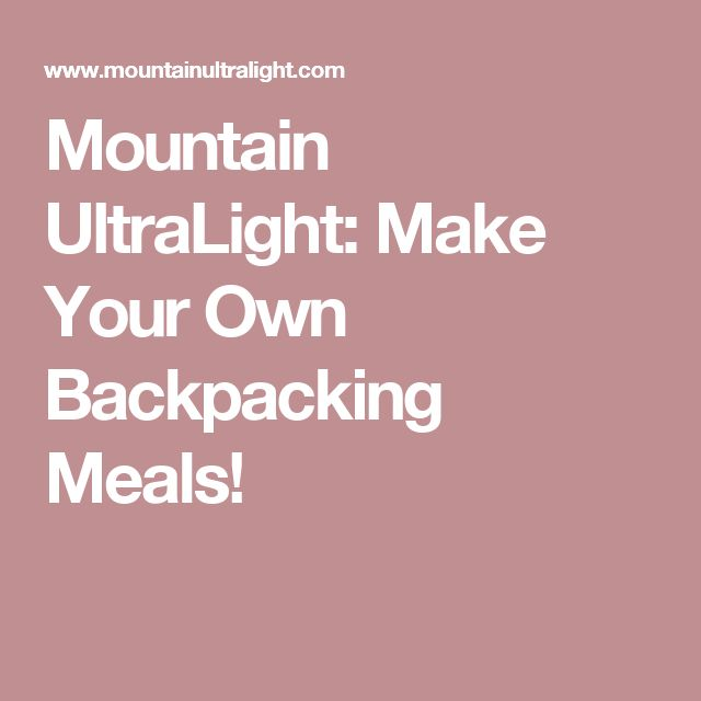 how to make dehydrated meals for camping