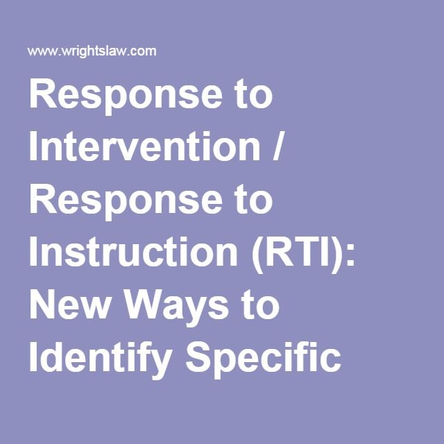 Response to Intervention / Response to Instruction (RTI): New Ways to Identify Specific Learning Disabilities - Wrightslaw