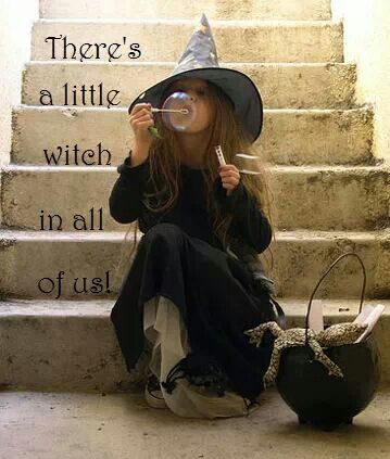 There's a little witch in all of us. Take a picture of Carly dressed up with this caption. For Halloween decoration.