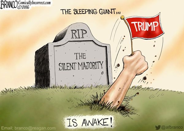 The Silent Majority, once thought to be long gone or dead, have awaken to vote for Donald Trump.