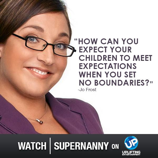 Watch Supernanny on UP!--<Must see t.v. for this generation of parents.
