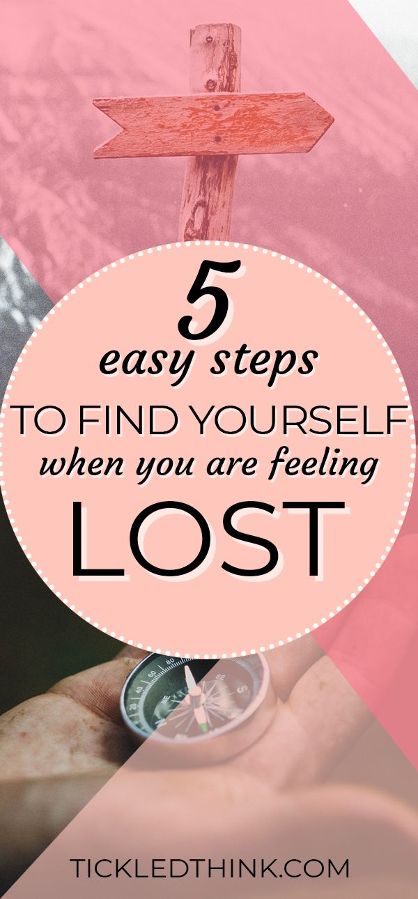 5 Easy Steps To Find Yourself When You Are Feeling Lost In 2020 Feeling Lost Finding Yourself Easy Step