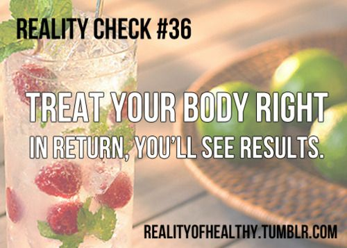 your body, the only one you have treat it right
