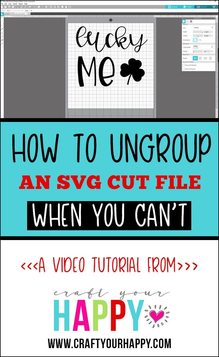 Craft Your Happy - Video Tutorial How To Ungroup An SVG Cut File When You Can't