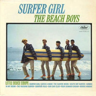 Surfer Girl, The Beach Boys, Album Cover (why are they wearing slacks?)