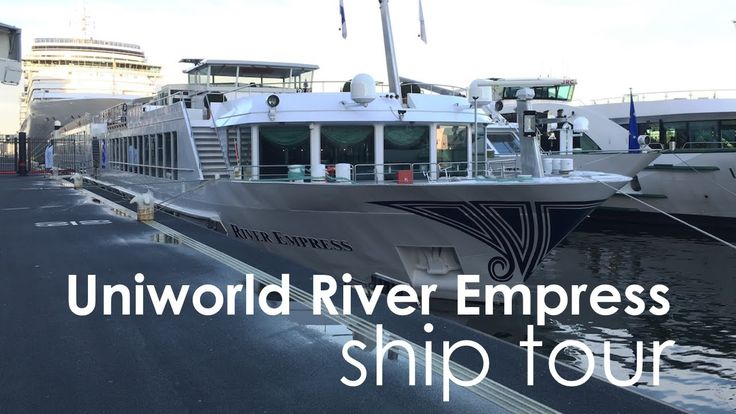 Uniworld River Empress River Ship Tour Overview
