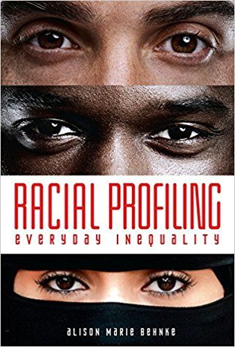 Racial Profiling: Everyday Inequality - Alison Marie Behnke