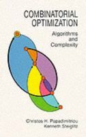 Combinatorial optimization : algorithms and complexity / Christos H. Papadimitriou, Kenneth Steiglitz