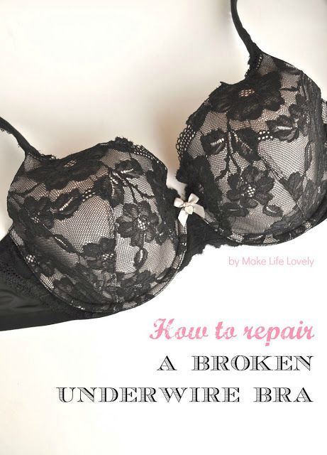 Make Life Lovely: How to Fix a Broken Underwire Bra