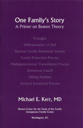 One Family's Story: A Primer on Bowen Theory: Michael E. Kerr, Ruth Riley Sagar: 9780965854023: Amazon.com: Books
