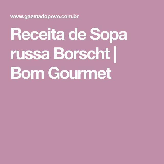 Receita de Sopa russa Borscht   Bom Gourmet