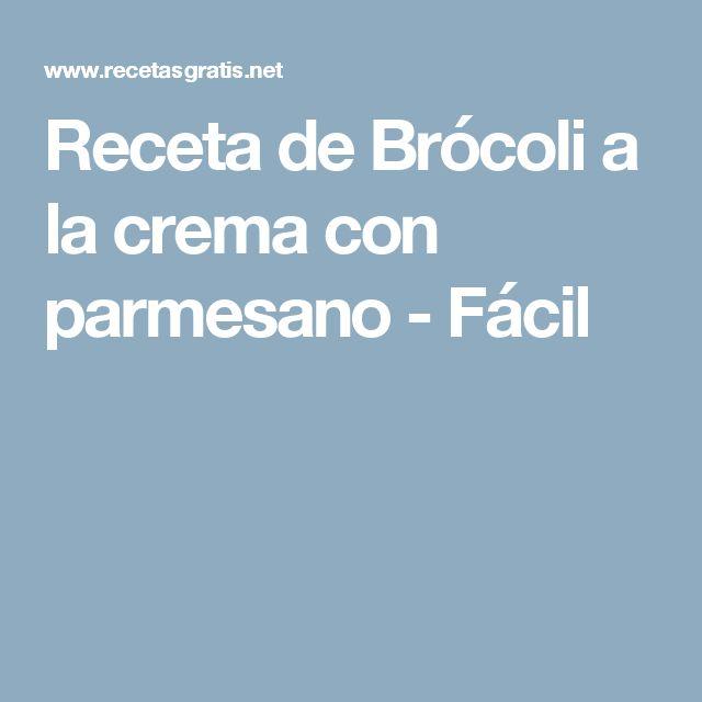 Receta de Brócoli a la crema con parmesano - Fácil
