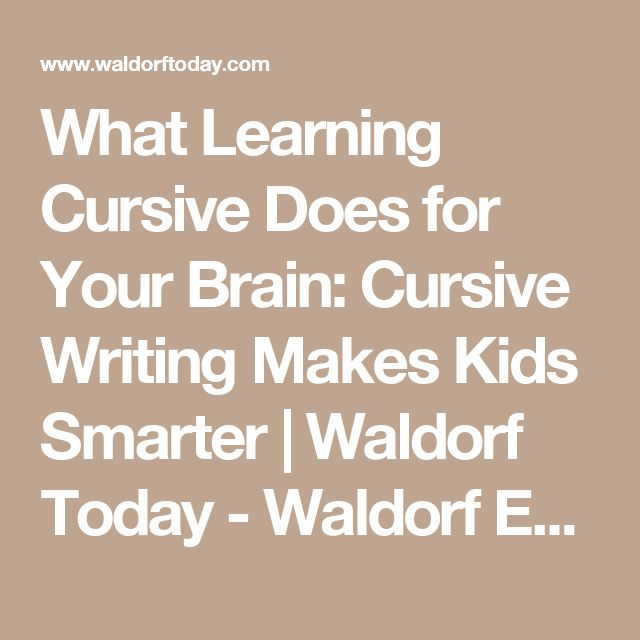 What Learning Cursive Does for Your Brain: Cursive Writing Makes Kids Smarter | Waldorf Today - Waldorf Employment, Teaching Jobs, Positions & Vacancies in Waldorf Schools