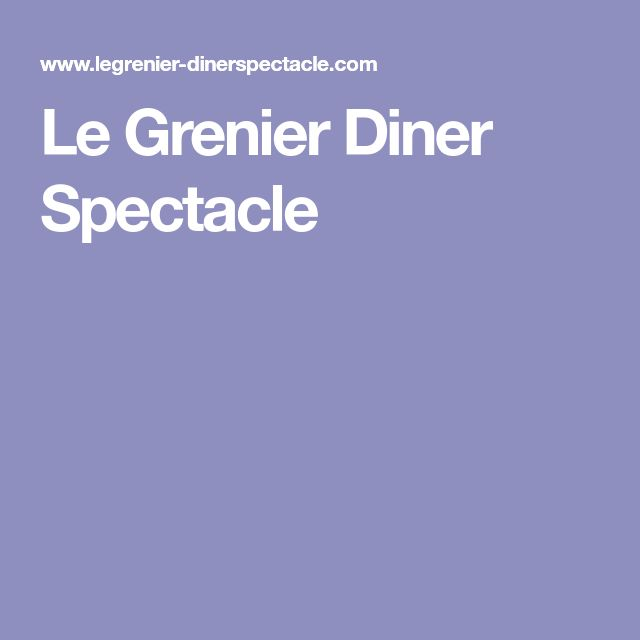 Le Grenier Diner Spectacle