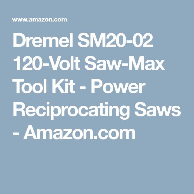 Dremel SM20-02 120-Volt Saw-Max Tool Kit - Power Reciprocating Saws - Amazon.com