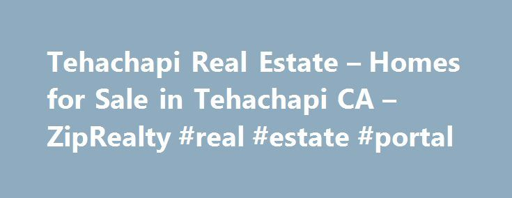 Tehachapi Real Estate – Homes for Sale in Tehachapi CA – ZipRealty #real #estate #portal http://real-estate.nef2.com/tehachapi-real-estate-homes-for-sale-in-tehachapi-ca-ziprealty-real-estate-portal/  #tehachapi real estate # Listing type 1999-2015, ZipRealty, Inc. All rights reserved. The information being provided by California Regional MLS is for the consumer's personal, non-commercial use and may not be used for any purpose other than to identify prospective properties consumer may be…