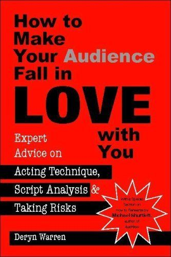 How to Make Your Audience Fall in Love With You: Expert Advice on Acting Technique, Script Analysis, and Taking Risks by Deryn Warren. $20.85. Author: Deryn Warren. Publication: September 4, 2008. Publisher: Heinemann Drama (September 4, 2008). Save 13%!