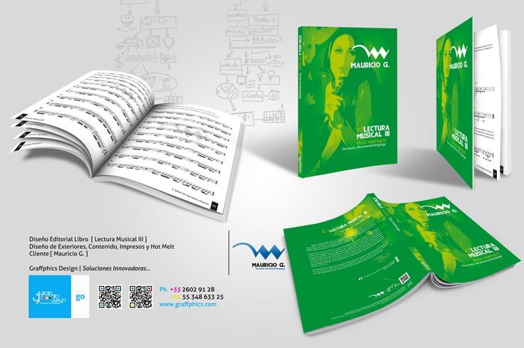 Diseño Editorial Libro [ Lectura Musical III ]    Diseño de Exteriores, Contenido, Impresos y Hot Melt    Cliente [ Mauricio G. ]