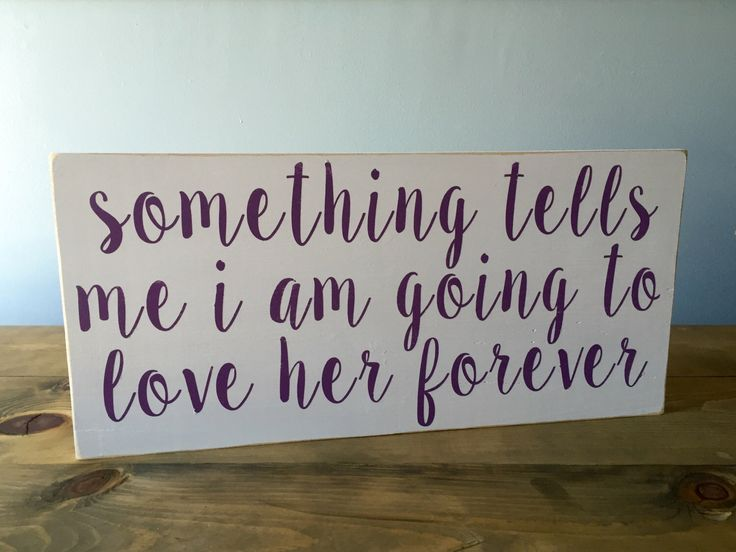 Something tells me I am going to love her forever - Wood Sign - Nursery Decor - Baby Shower Gift by fromalittlebirdie on Etsy https://www.etsy.com/listing/271631330/something-tells-me-i-am-going-to-love