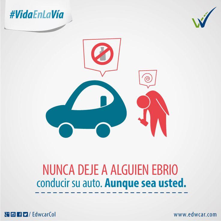 Conducir borracho es un atentado inminente. No conduzcas en estado de alicoramiento. Preserva la #VidaEnLaVía