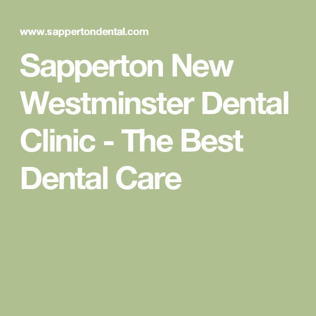 Sapperton New Westminster Dental Clinic - The Best Dental Care