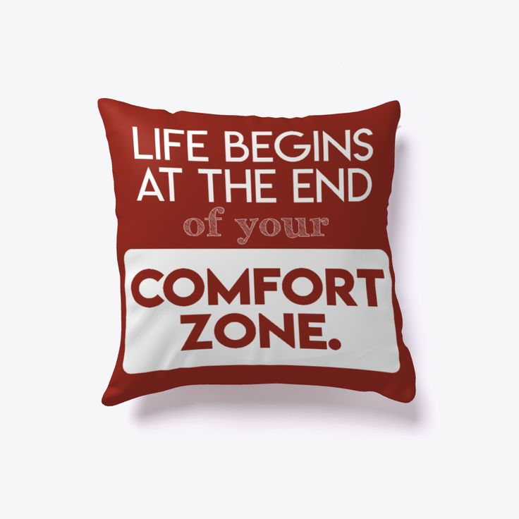"""Life always begins at the end of comfort zone. Motivational Throw Pillow-home décor Color: Red Price: 16""""x16"""" 25.99$ 