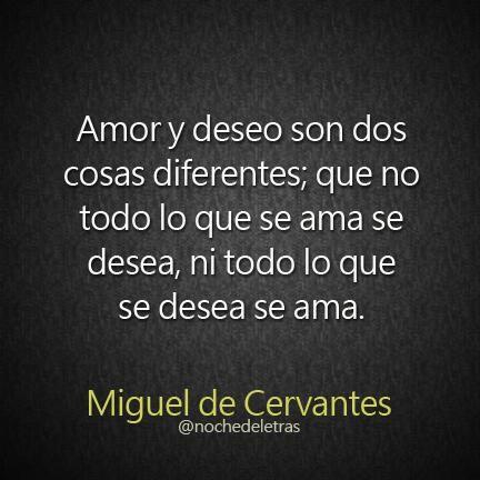Amor y deseo son dos cosas diferentes; que no todo lo que se ama se ...