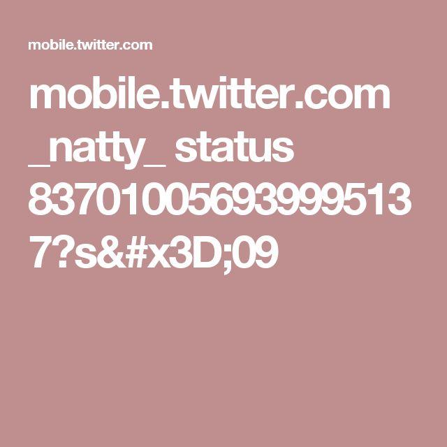 mobile.twitter.com _natty_ status 837010056939995137?s=09