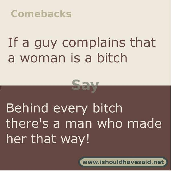 Here's a great comeback if someone calls you a bitch. Check out our top ten…