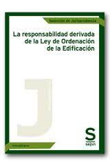 La responsabilidad derivada de la Ley de Ordenacion de la edificación / selección realizada por Félix López Dávila Agüeros http://encore.fama.us.es/iii/encore/record/C__Rb2637878?lang=spi