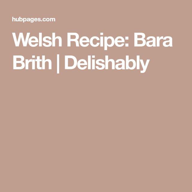 Welsh Recipe: Bara Brith | Delishably