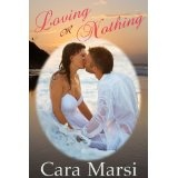 Loving Or Nothing (Kindle Edition)By Cara Marsi