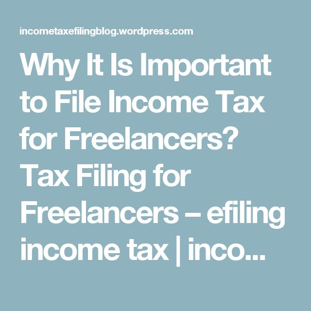 Why It Is Important to File Income Tax for Freelancers? Tax Filing for Freelancers – efiling income tax | income tax efiling