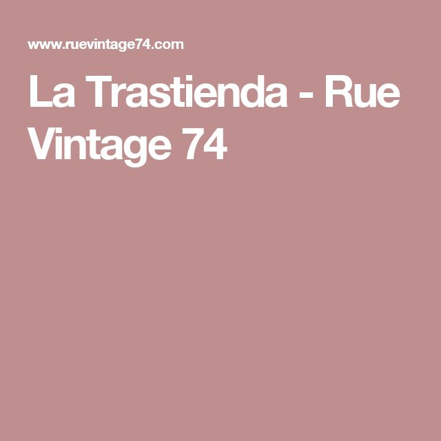 La Trastienda - Rue Vintage 74
