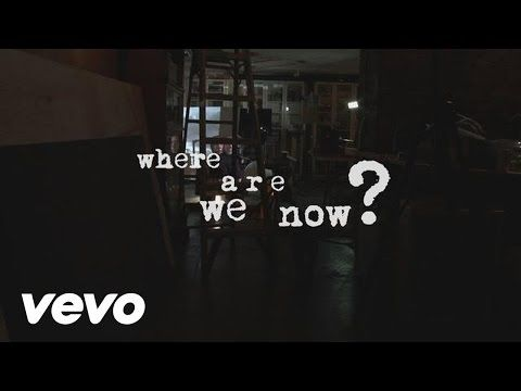 David Bowie - Where Are We Now? - YouTube lyrics https://www.youtube.com/watch?v=QWtsV50_-p4