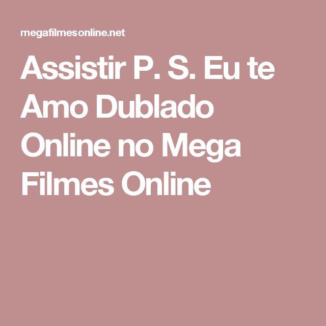 Assistir P. S. Eu te Amo Dublado Online no Mega Filmes Online