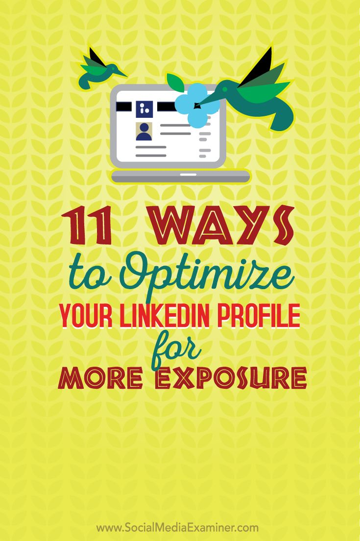 11 ways to optimize linkedin for exposure | via @borntobesocial