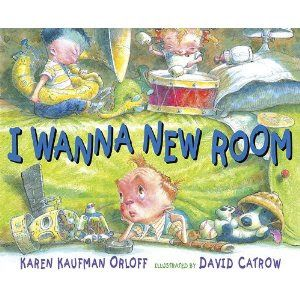 I Want A New Room Karen Kaufman Orloff