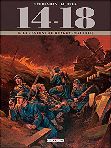 14 - 18 Tome 08. La Caverne du dragon (juin 1917) - Corbeyran, Jérôme Brizard, Étienne Le Roux