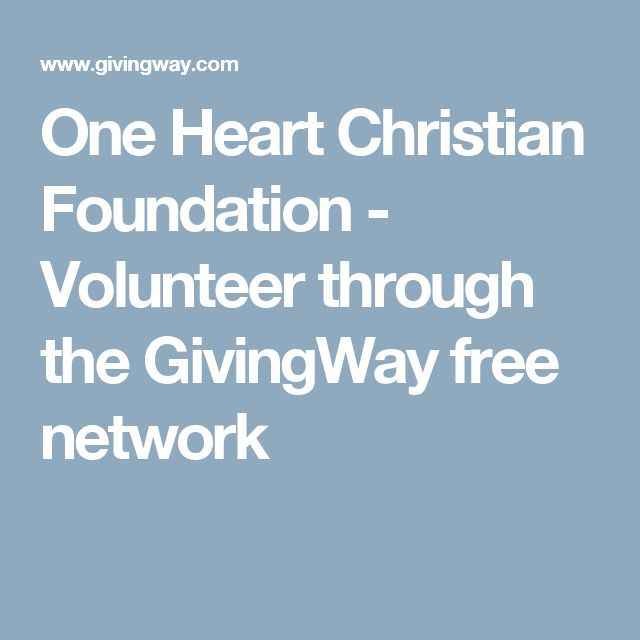 One Heart Christian Foundation - Volunteer through the GivingWay free network